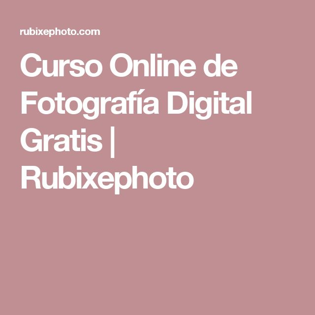 Curso Online de Fotografía Digital Gratis | Rubixephoto