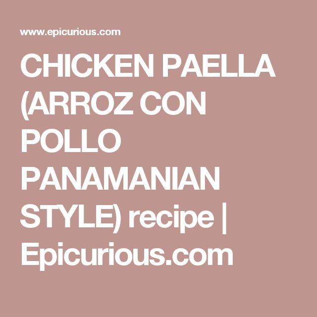CHICKEN PAELLA (ARROZ CON POLLO PANAMANIAN STYLE) recipe | Epicurious.com