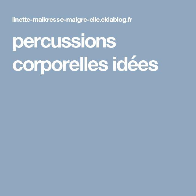 percussions corporelles idées                                                                                                                                                                                 Plus