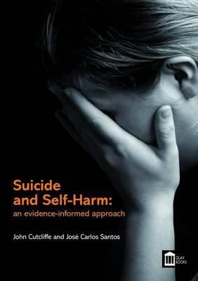 Suicide and self-harm : an evidence-informed approach