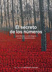"""""""El secreto de los números"""". San Vicente del Raspeig, Alicante: Universitat d'Alacant, 2016. Encuentra este libro en la 3ª planta: 51SEC"""