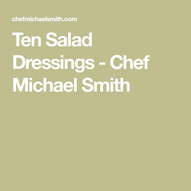 Ten Salad Dressings - Chef Michael Smith