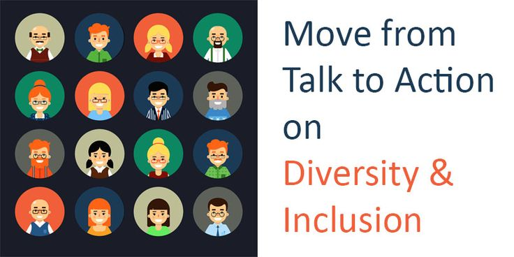 Does your organization have a compelling statement on diversity and inclusion that doesn't seem to be reflected in your day-to-day operations?  Here's some concrete steps you can take to more your organization from talk to action when it comes to diversity + inclusion: