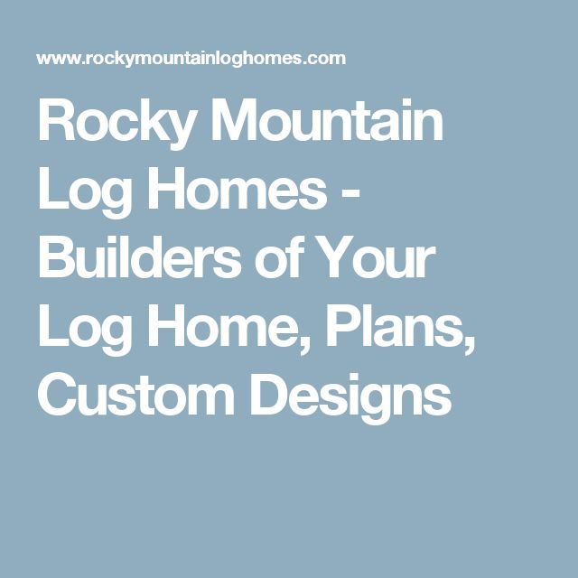 Rocky Mountain Log Homes - Builders of Your Log Home, Plans, Custom Designs