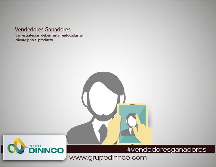Vendedores Ganadores: Las estrategias deben estar enfocadas al cliente y no al producto. #vendedoresganadores
