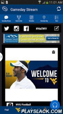 West Virginia Gameday  Android App - playslack.com ,  The official West Virginia Mountaineers Gameday application is a must-have for fans headed to campus or following the Mountaineers from afar. With FREE LIVE AUDIO, interactive social media, and all the scores and stats surrounding the game, the West Virginia Mountaineers Gameday application covers it all! Features Include: + LIVE GAME AUDIO - Listen to free live audio for football games and other sports throughout the school year + SOCIAL…