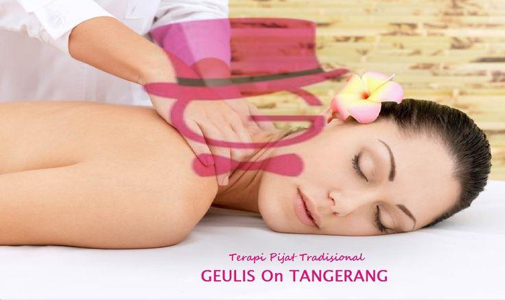 GEULIS Terapis Pijat Tradisional Khusus Tangerang Selatan