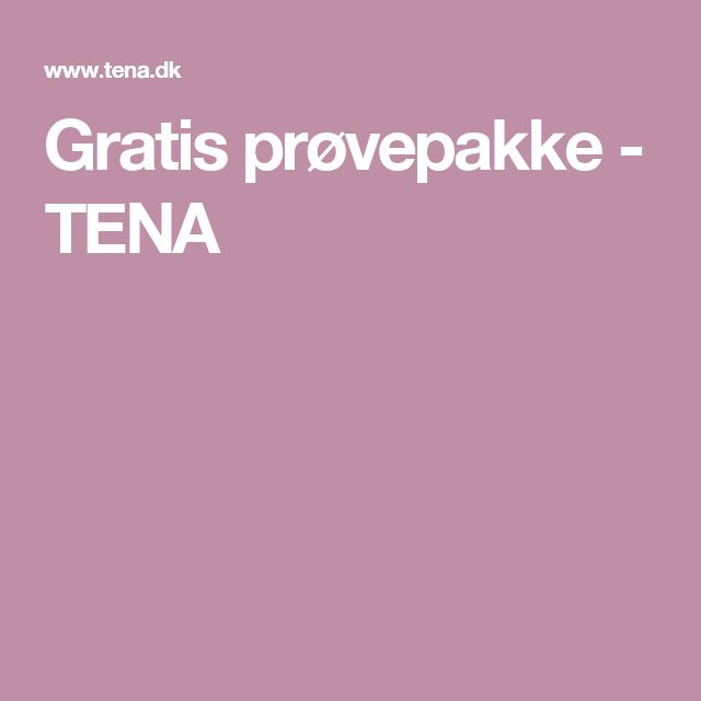 Gratis prøvepakke - TENA