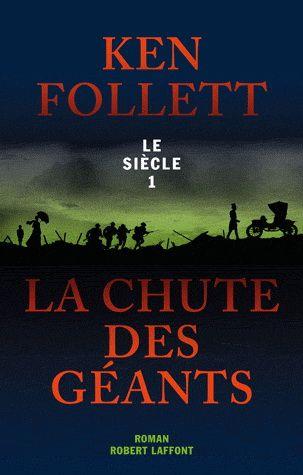 KEN FOLLETT - Le Siècle T.01 La chute des géants - Littérature étrangère - LIVRES - Renaud-Bray.com - Ma librairie coup de coeur