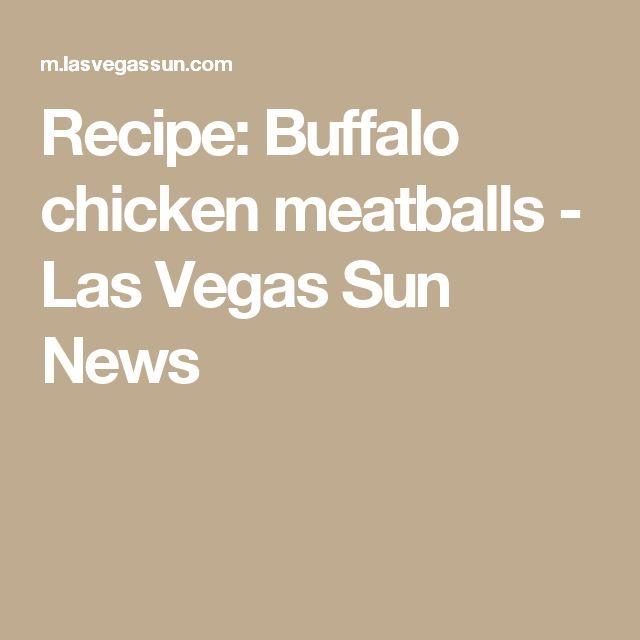 Recipe: Buffalo chicken meatballs - Las Vegas Sun News