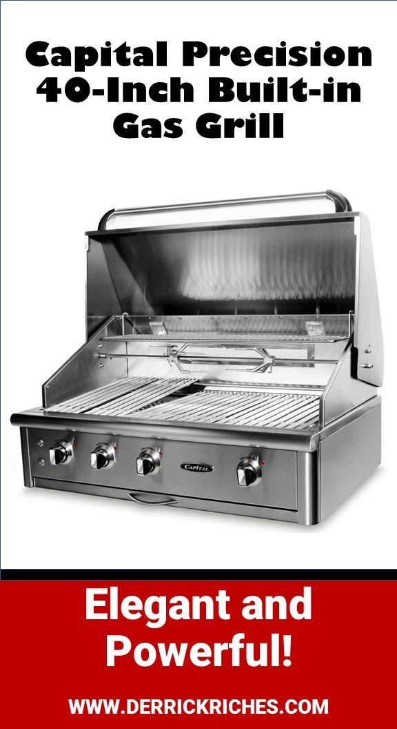 Capital Precision 40 Inch Built In Gas Grill Review In 2020 Gas Grill Reviews Gas Grill Best Gas Grills