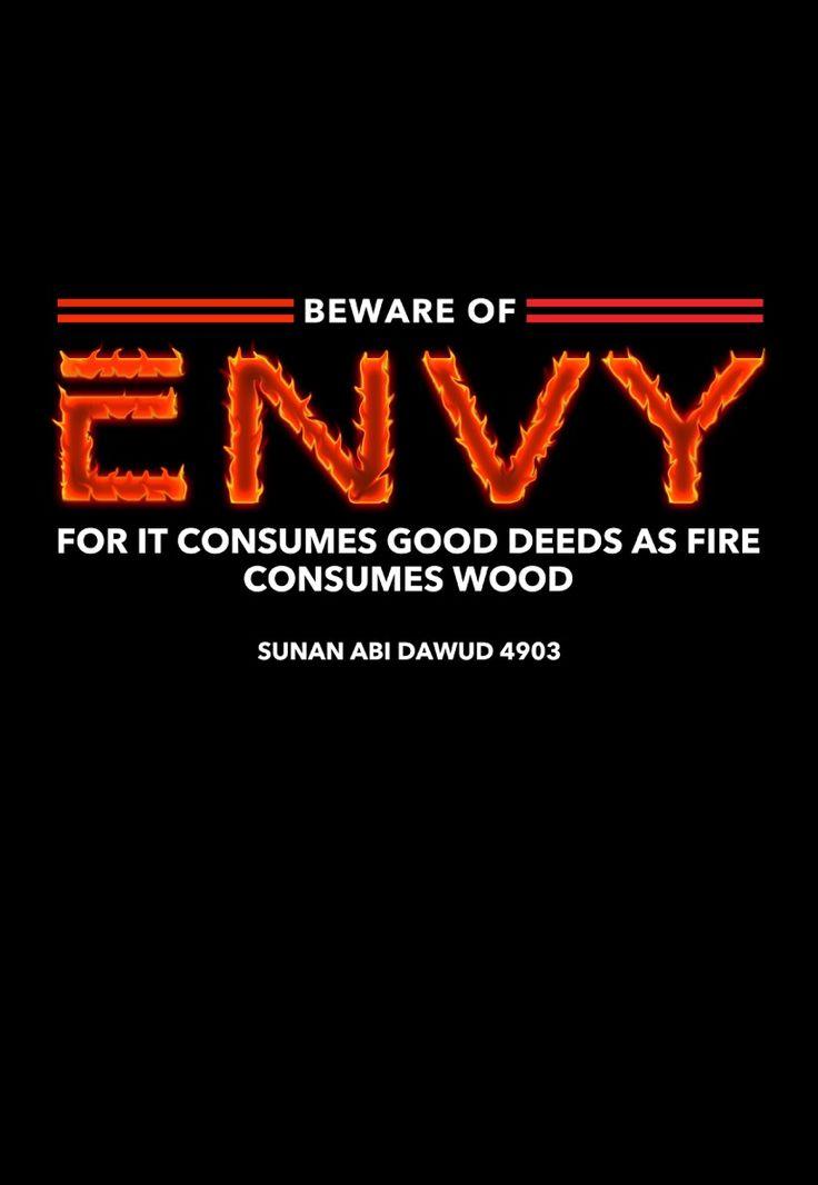 beware of envy, it will burn you