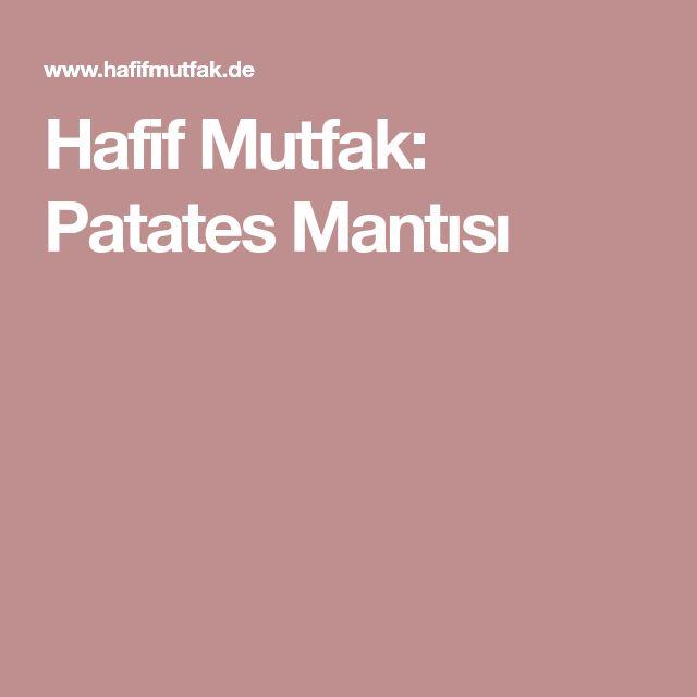 Hafif Mutfak: Patates Mantısı