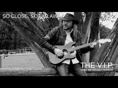 SO CLOSE, SO FAR AWAY © 2017 THE V.I.P. (Official Music Video)