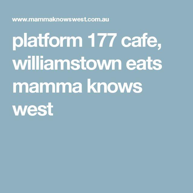 platform 177 cafe, williamstown eats mamma knows west