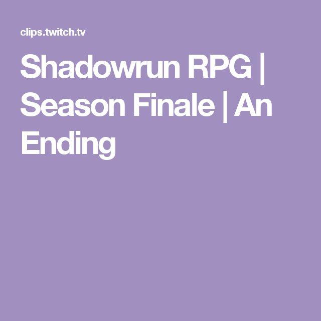 Shadowrun RPG | Season Finale | An Ending