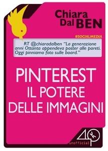 """""""Pinterest, il potere delle immagini"""" di Chiara Dal Ben edito da 40K Unofficial, € 0.99 su Bookrepublic.it in formato epub"""