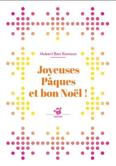 Joyeuses Pâques et bon Noël ! - HUBERT BEN KEMOUN