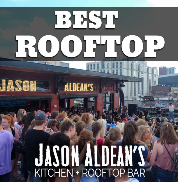 Jason Aldean S Kitchen And Rooftop Bar Rooftop Bar Jason Aldean Rooftop