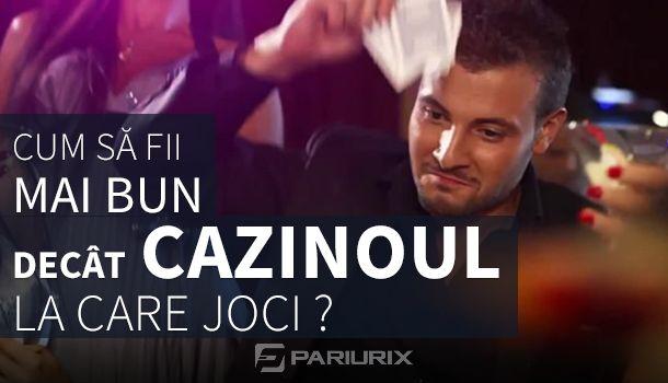 Articole Cazino online pe PariuriX.com: Cum să-ți creezi un avantaj în fața cazinoului
