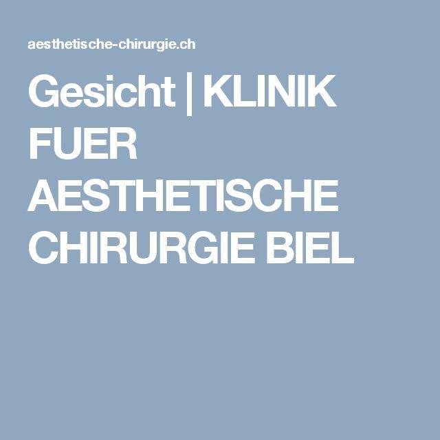 Gesicht   KLINIK FUER AESTHETISCHE CHIRURGIE BIEL