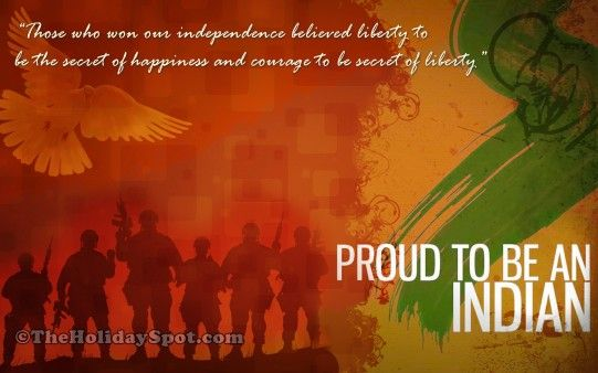 Proud to be an Indian Happy Independence Day Wishes Quotes Messages Images Wallpapers