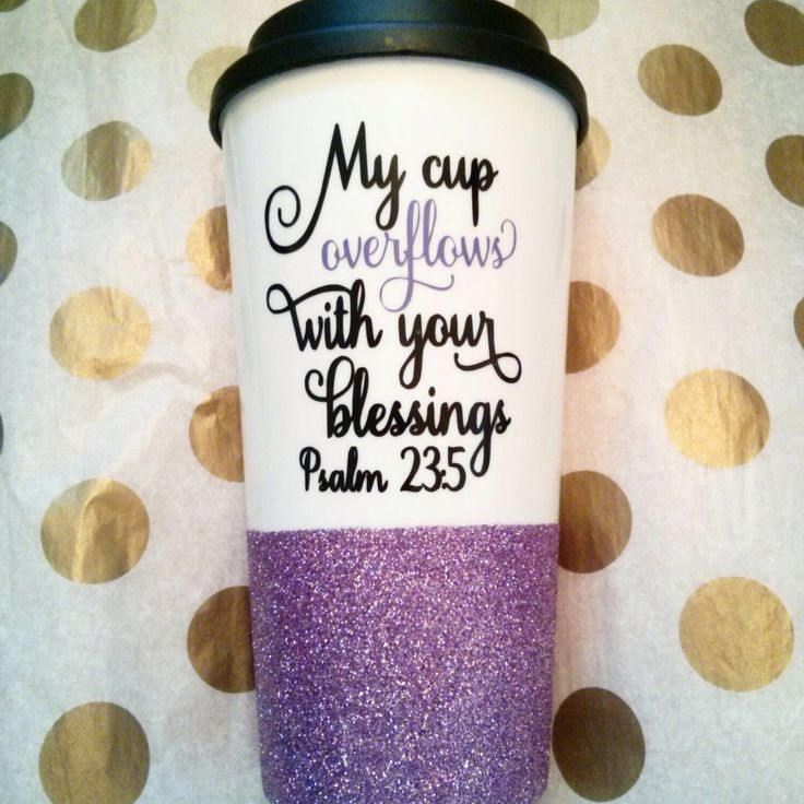 Personalized Coffee Cup - Glitter Dipped Coffee Mug -Personalized Coffee Mug - My cup overflows with blessings psalms psalm travel to go mug by threelovelydreamers on Etsy https://www.etsy.com/listing/228468908/personalized-coffee-cup-glitter-dipped