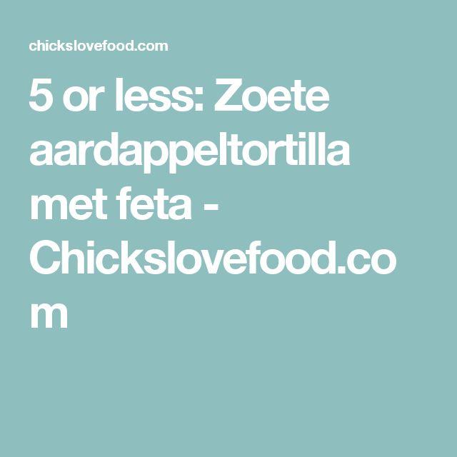 5 or less: Zoete aardappeltortilla met feta - Chickslovefood.com