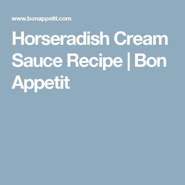 Horseradish Cream Sauce Recipe | Bon Appetit