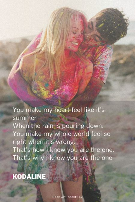 Tell me, tell me that you want me and I'll be yours completely, for better or for worse.  Kodaline - The One
