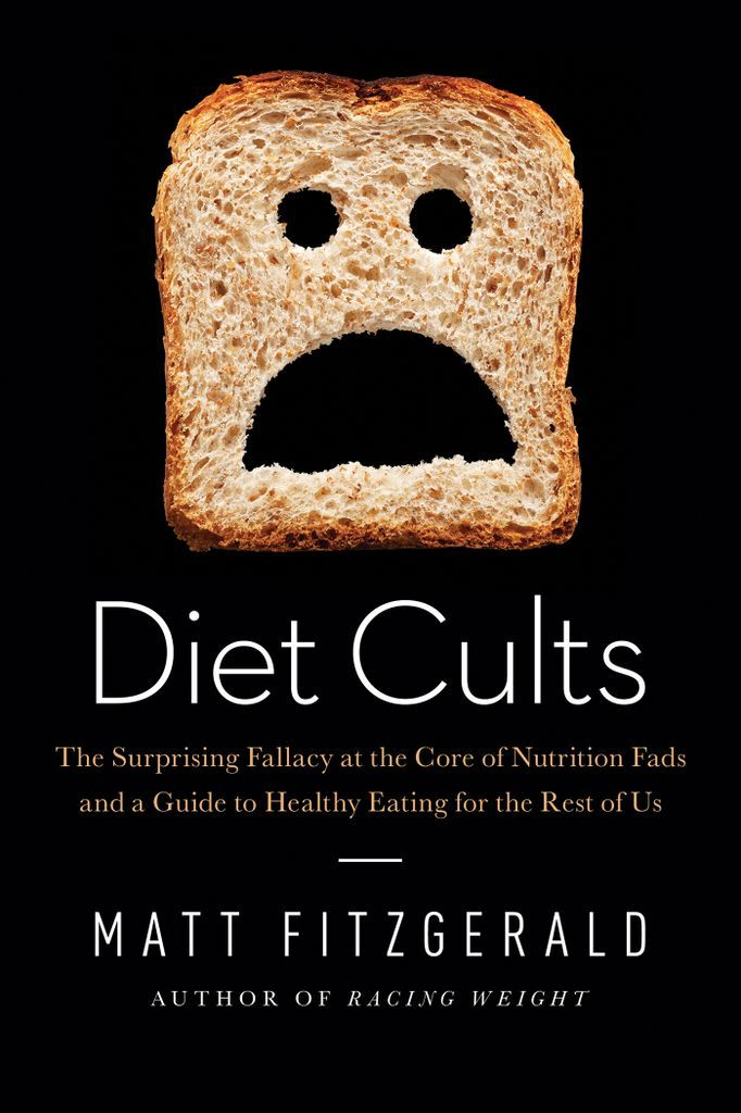 Diet Cults The Surprising Fallacy At The Core Of Nutrition Fads And A Guide To Healthy Eating For The Rest Of In 2021 Diet Healthy Eating Healthy Dinner Recipes Easy