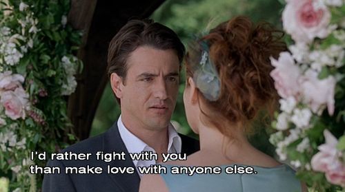 """The Wedding Date - One of the best """"awww"""" lines I've ever heard.  """"I'd rather fight with you than make love with anyone else."""""""