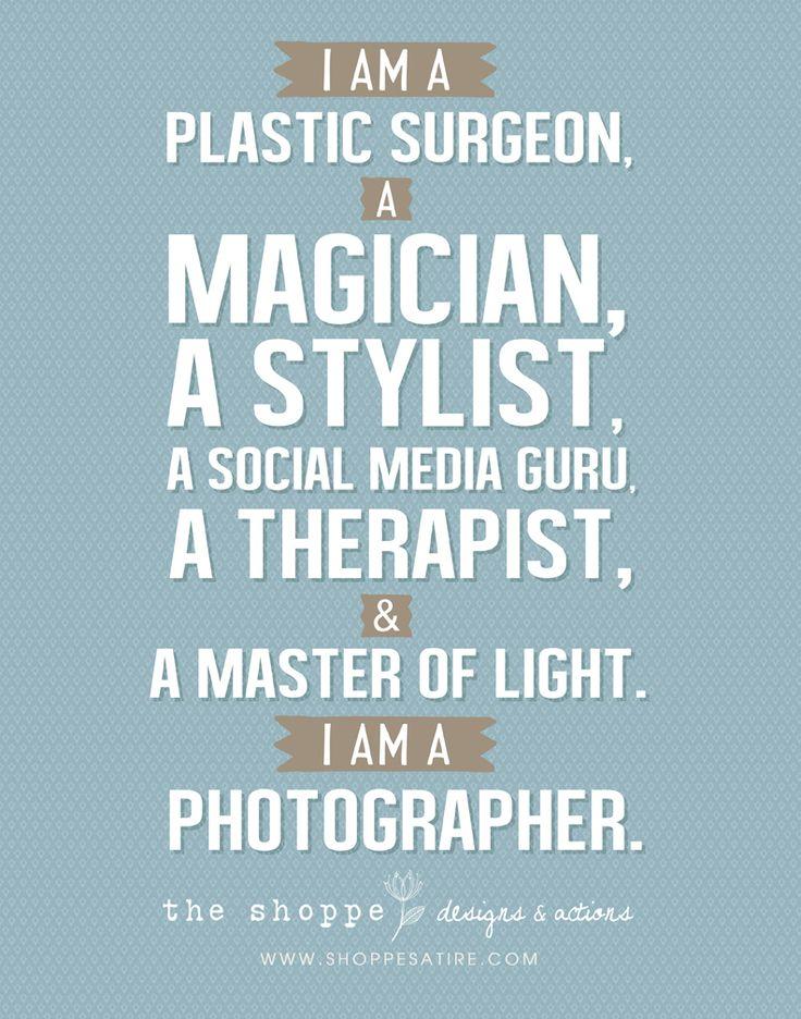 Shoppe Satire ~ Humor for Photographers ~ I AM A PHOTOGRAPHER