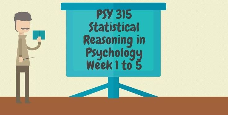 PSY 315 Statistical Reasoning in Psychology========================================PSY 315 Week 1 Individual Assignment, Research, Statistics, and PsychologyPSY 315 Week 1 DQ 1 and 2--------------------------------------------------------------------------------------------------------------PSY 315