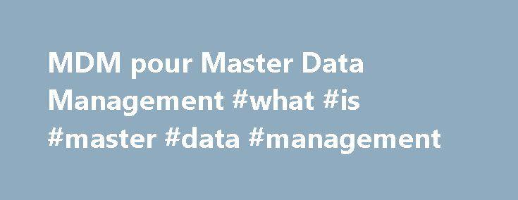 MDM pour Master Data Management #what #is #master #data #management http://south-carolina.nef2.com/mdm-pour-master-data-management-what-is-master-data-management/  # Que recouvre le concept de Master Data Management ? En général, une entreprise dispose de plusieurs bases de données rangées chacune au sein d'un système d'information ou derrière une application métier particulière (gestion comptable, ventes, gestion des ressources humaines, serveur de suivi de production, etc.). C'est…