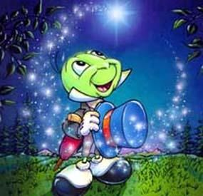 everything I learned in life came directly from  Jiminy Cricket............when you wish upon a star