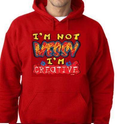 im not messy im creative funny hoodie sweaters by tshirtsdepo, $34.99