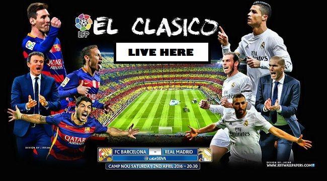 Barcelona vs Real Madrid Live Stream – El Clasico