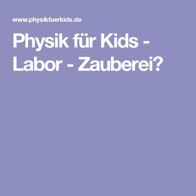Physik für Kids - Labor - Zauberei?