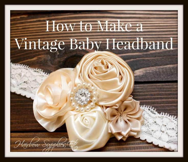 How to Make a Vintage Baby Headband - HairbowSuppliesEtc.com