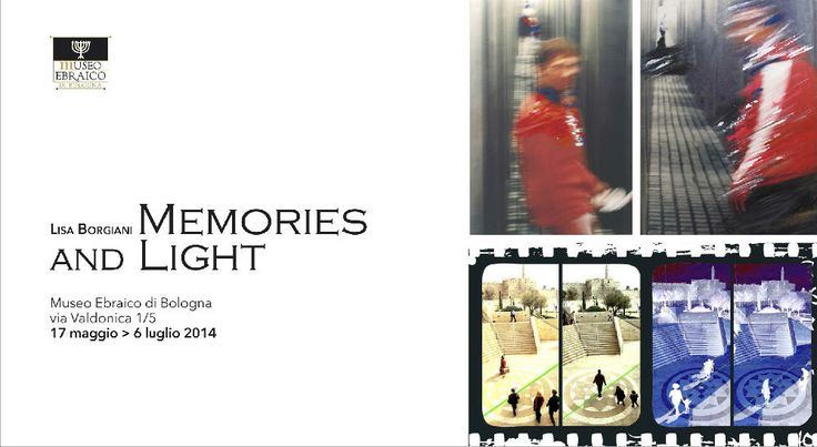 Lisa Borgiani. Memories and Light. Mostra fotopittorica e video al Museo Ebraico di Bologna  #ndm14 #ndm14italia #bologna