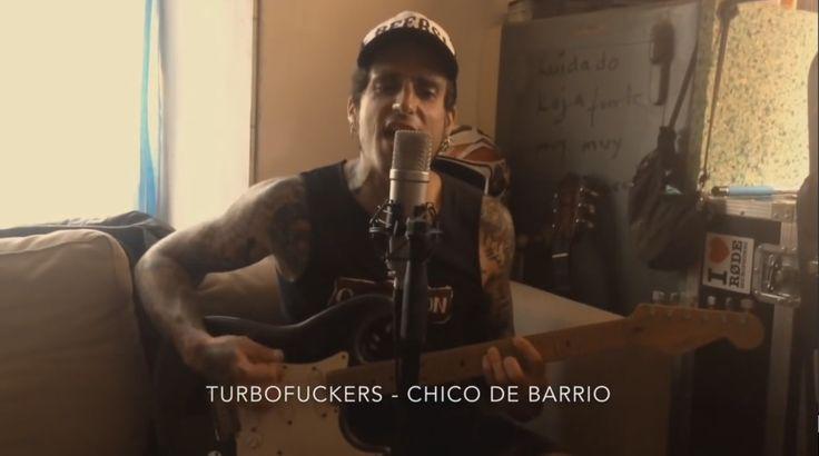 Chico de barrio – tema adelanto del disco Lady Infierno de Turbofuckers   A LAS COSAS POR SU NOMBRE