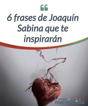 6 frases de Joaquín Sabina que te inspirarán Joaquín Sabina es un cantautor español reconocido en el mundo entero. Es un #bohemio apasionado por su vida, su #música y la #poesía. #Curiosidades