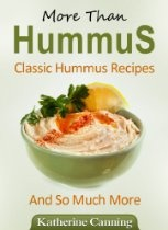 MORE THAN HUMMUS CLASSIC HUMMUS RECIPES AND SO MUCH MORE  By Katherine Canning