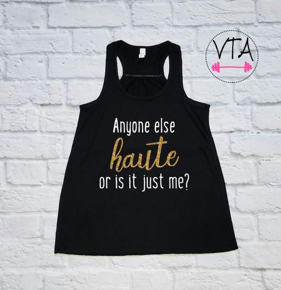 Anyone Else Haute Tank Top, Workout Tank Top, Haute Shirt, Haute Shirt, Womens Workout Tank
