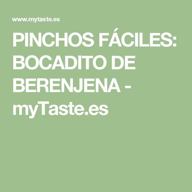 PINCHOS FÁCILES: BOCADITO DE BERENJENA - myTaste.es