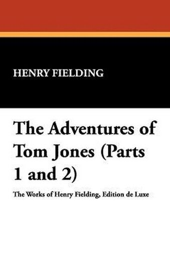 The Adventures of Tom Jones (Parts 1 and 2), by Henry Fielding (Paperback)