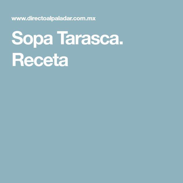 Sopa Tarasca. Receta