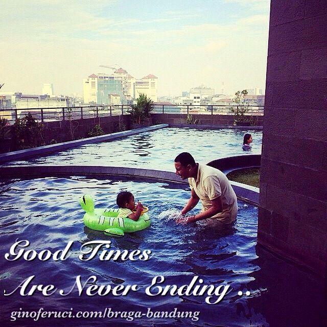 Good Times are Never Ending ...   Gino Feruci Braga Hotel Jl Braga 67 Bandung