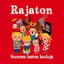 Rajaton: Suomen lasten lauluja CD